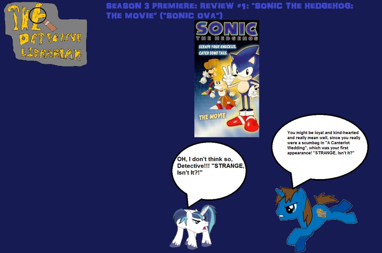 Season 3 Premiere Season 3 Review 1 Sonic The Hedgehog The Movie Sonic Ova The Detective Librarian